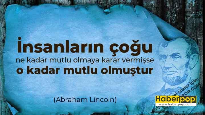 Abraham-Lincoln-sozleri-mutluluk-uzerine-soylenmis-guzel-sozler-en-guzel-unlulerin-sozleri-filozof-laflari-haberpop